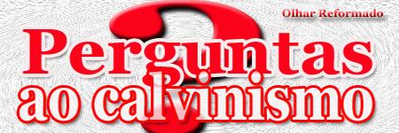 perguntas_calvinismo